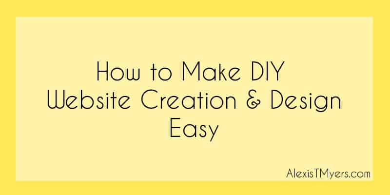 How to Make DIY Website Creation & Design Easy